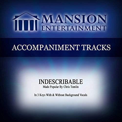 Indescribable (Made Popular by Chris Tomlin) [Accompaniment Track]