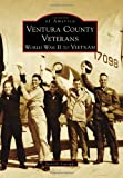 Ventura County Veterans: World War II to Vietnam (Images of America)