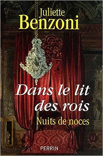 Amazon Fr Dans Le Lit Des Rois Juliette Benzoni Livres