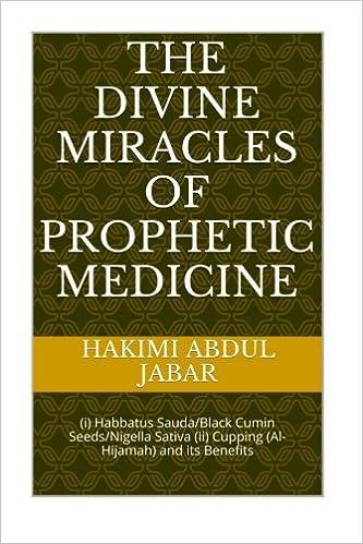 The Divine Miracles of Prophetic Medicine: Habbatus Sauda