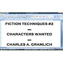 Fiction Techniques #2: Characters Wanted
