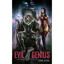 Evil Genius: Becoming the Apex Supervillain (English Edition)