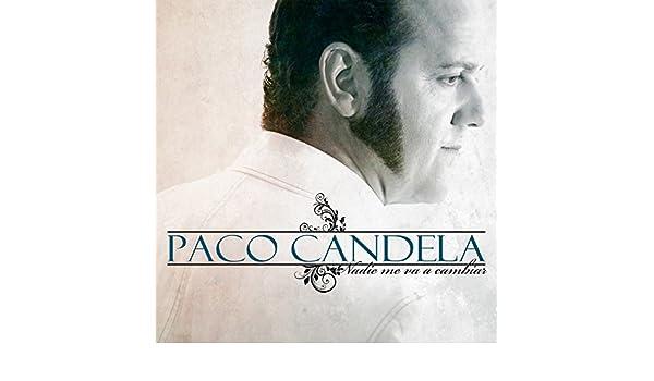 No Tienes Vergüenza de Paco Candela en Amazon Music - Amazon.es