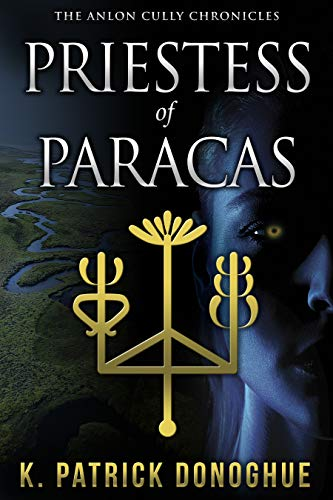 Priestess of Paracas (The Anlon Cully Chronicles Book 4)
