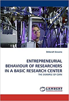 Book ENTREPRENEURIAL BEHAVIOUR OF RESEARCHERS IN A BASIC RESEARCH CENTER: THE EXAMPLE OF CERN