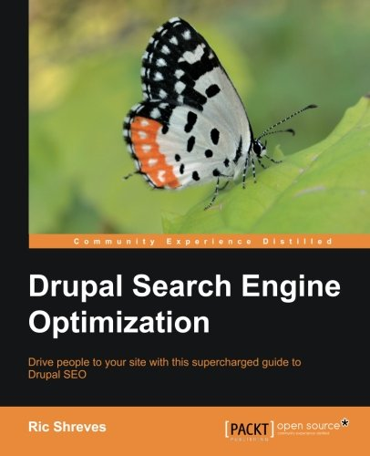 Drupal Search Engine Optimization by Ric Shreves, Publisher : Packt Publishing