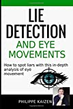 Lie detection and eye movements: How to spot a liar with this in-depth analysis of eye movement