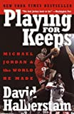 download ebook playing for keeps: michael jordan and the world he made by halberstam, david (february 1, 2000) paperback pdf epub