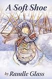 A Soft Shoe, Randle Glass, 1419680358