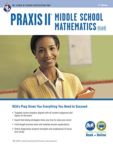 PRAXIS II Middle School Mathematics (5169) Book + Online (PRAXIS Teacher Certification Test Prep) (180s Green)