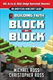 Building Faith Block by Block: [An Unofficial Minecraft Guide] 60 A-to-Z (Kid Only) Survival Secrets