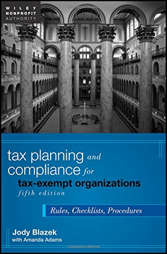 Tax Planning And Compliance For Tax Exempt Organizations  Rules  Checklists  Procedures