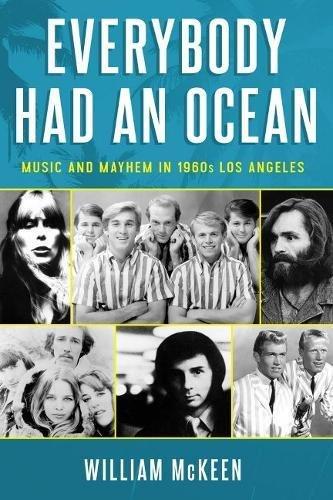 Everybody Had an Ocean: Music and Mayhem in 1960s Los ()