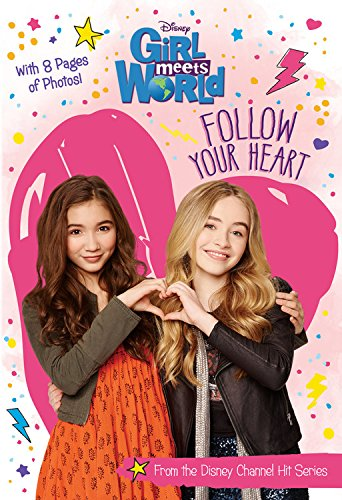 Girl Meets World Follow Your Heart (Girl Meets World Junior Novel)