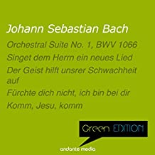 Green Edition - Bach: Orchestral Suite No. 1, BWV 1066 & Choral Works