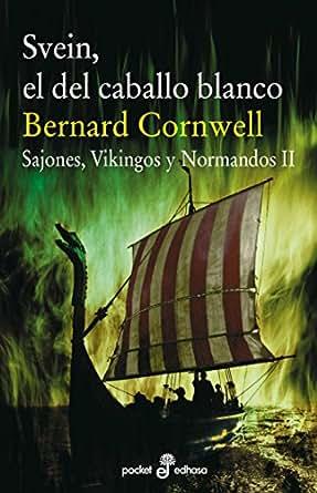 bernard cornwell sajones vikingos y normandos