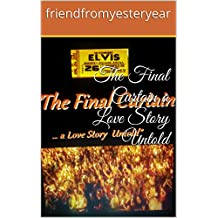 The Final Curtain a Love Story Untold