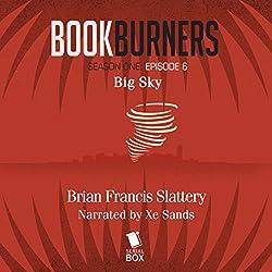 Bookburners, Episode 6: Big Sky