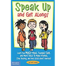 Speak Up and Get Along!: Learn the Mighty Might, Thought Chop and More Tools to Make Friends, Stop Teasing, and Feel Good About Yourself