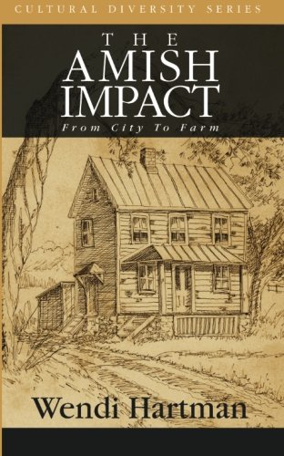Download The Amish Impact: From City to Farm (Cultural Diversity Series) ebook