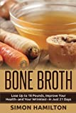 Bone Broth: Lose Up to 18 Pounds, Reverse