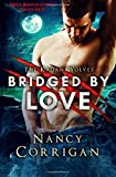 Bridged by Love: Kagan Wolves: : A Paranormal Suspense Romance (Royal-Kagan Shifter World) (Volume 5)