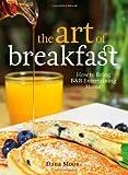 The Art of Breakfast, Dana Moos, 0892729406