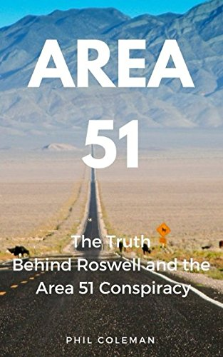 AREA 51: The Truth Behind Roswell and the Area 51 Conspiracy pdf epub