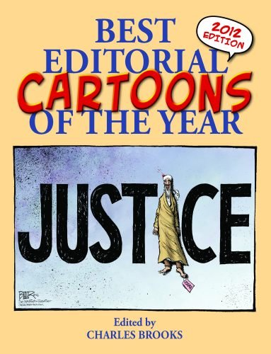 Best Editorial Cartoons of the Year: 2012 Edition (Best Editorial Cartoons of the Year Series)