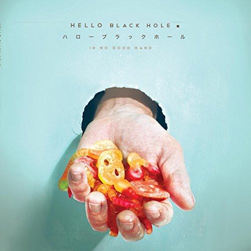 Hello Black Hole - In No Good Hand