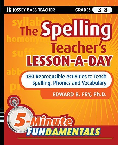 180 Reproducible Activities - The Spelling Teacher's Lesson-a-Day: 180 Reproducible Activities to Teach Spelling, Phonics, and Vocabulary by Edward B. Fry (2010-02-08)