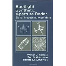 Spotlight Synthetic Aperture Radar: Signal Processing Algorithms (Artech House Remote Sensing Library)