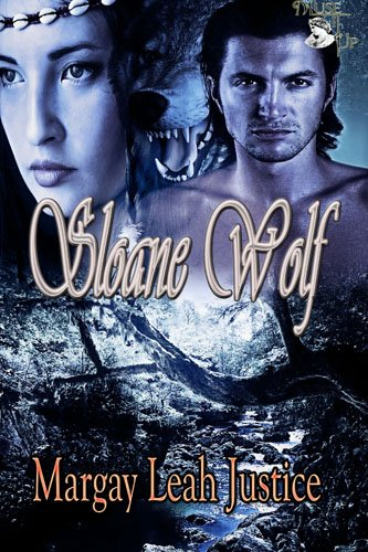 Book: Sloane Wolf (The Wolves of Destiny Falls) by Margay Leah Justice