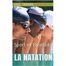 La natation: Sport et Bienfaits (French Edition)
