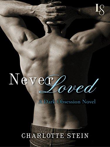 Never Loved: A Dark Obsession Novel