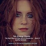 The Shining Citadel: The Light Beyond the Storm Chronicles, Book 2 | Alexandra Butcher