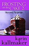 img - for Frosting on the Cake 2: Second Helpings book / textbook / text book