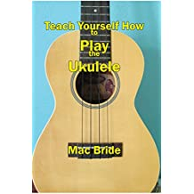 Teach Yourself How to Play the Ukulele