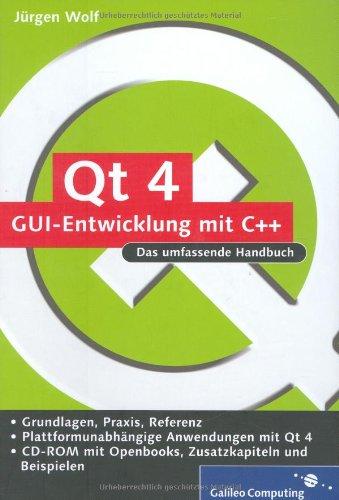 Qt 4 - GUI-Entwicklung mit C++: Das umfassende Handbuch, m. CD-ROM