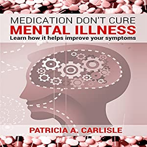 Medication Don't Cure Mental Illness Audiobook