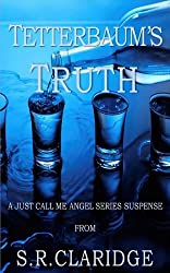 Tetterbaum's Truth (Just Call Me Angel Book 1)