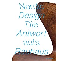 Nordic Design: The Response to the Bauhaus (English and German Edition)