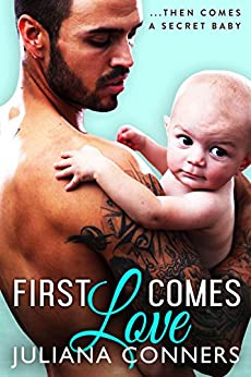 First Comes Love by [Conners, Juliana]