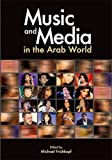 Music and Media in the Arab World, , 9774162935
