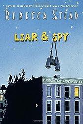 Liar & Spy by Rebecca Stead (2012-08-07)
