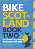 Bike Scotland Book Two: 40 Classic Highlands and Islands Routes (Pocket Mountains)