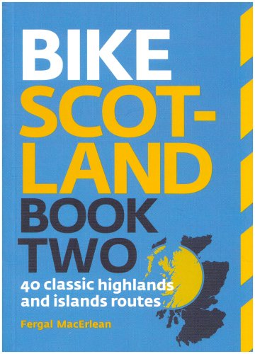 Bike Scotland Book Two: 40 Great Highlands and Islands Routes (Pocket Mountains): Book two PDF