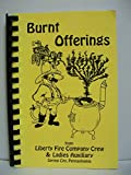 Burnt Offerings Cookbook from Liberty Fire Company Crew & Ladies Auxiliary of Spring City, Pennsylvania