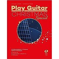 Play Guitar Christmas Special: 33 der besten Weihnachtslieder für Gitarre in 3 Versionen