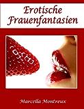 Erotische Frauenfantasien (German Edition)
